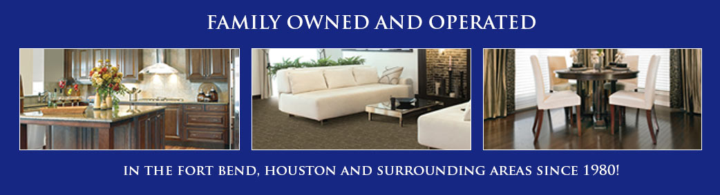 Family owned and operated in the Ft. Bend and greater Houston area since 1980!